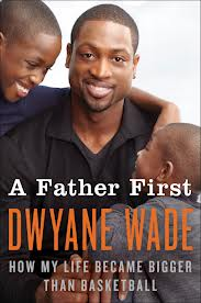 Dwyane Wade on The Great Dads Project with Keith Zafren